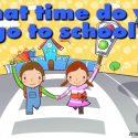 What Time Do You Go To School? คุณไปโรงเรียนกี่โมง บทสนทนาภาษาอังกฤษง่ายๆ